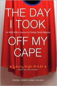 The Day I Took Off My Cape - M.A.Ed. Audrey Griffin