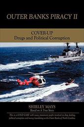 Outer Banks Piracy II: Drugs and Political Corruption - Mays, Shirley