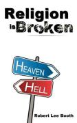 Religion Is Broken: Religions of Myths and Men