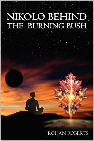 Nikolo Behind the Burning Bush - Rohan Roberts