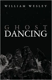 Ghost Dancing: An Emtala Tale - William Wesley