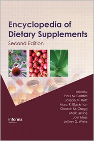 Encyclopedia of Dietary Supplements - Paul M. Coates (Editor), Mark Levine (Editor), Gordon M. Cragg (Editor), Marc R. Blackman (Editor), Joel Moss (Editor), Joseph M
