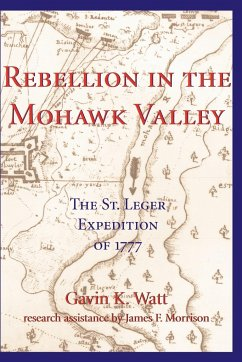 Rebellion in the Mohawk Valley - Watt, Gavin K. Gavin K. , Watt