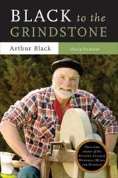 Black to the Grindstone - Black, Arthur