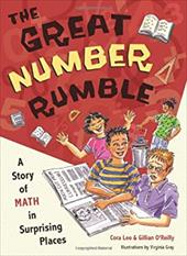 The Great Number Rumble: A Story of Math in Surprising Places - Lee, Cora / O'Reilly, Gillian / Gray, Viriginia