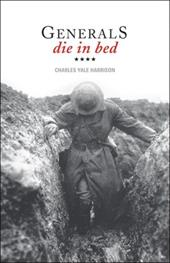 Generals Die in Bed - Harrison, Charles Yale