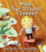 Mom, the School Flooded