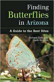 Finding Butterflies in Arizona: A Guide to the Best Sites - Richard A. Bailowitz, Hank Brodkin