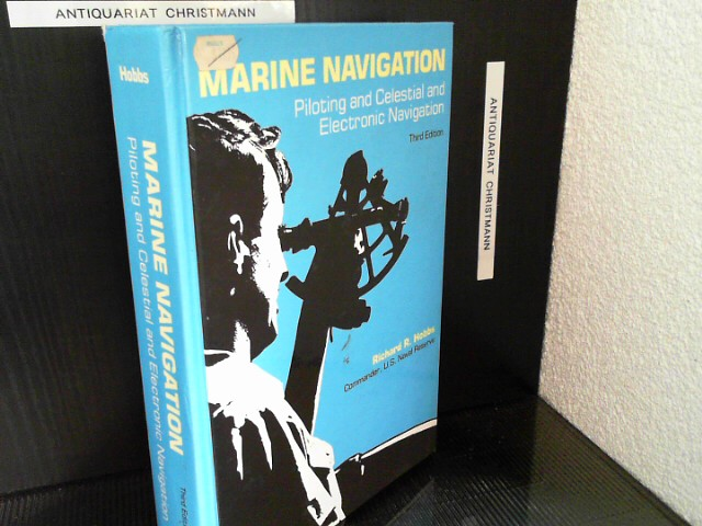 Marine Navigation: Piloting and Celestial and Electronic Nagivation  3. edition - Hobbs, Richard R.