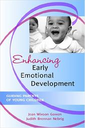 Enhancing Early Emotional Development: Guiding Parents of Young Children - Gowen, Jean Wixson / Nebrig, Judith Brennan
