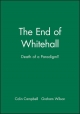 The End of Whitehall - Colin Campbell; Graham Wilson