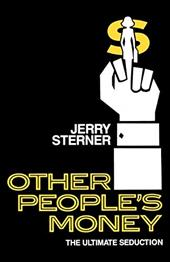 Other People's Money: The Ultimate Seduction - Sterner, Jerry