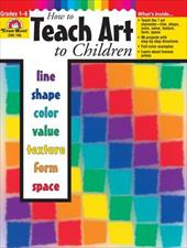 How to Teach Art to Children - Skelton, Tanya / Evan-Moor Educational Publishers / Joy, Evans