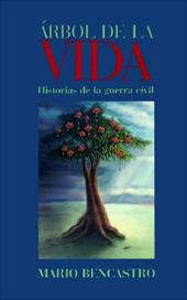 Arbol de La Vida: Historias de La Guerra Civil = The Tree of Life - Bencastro, Mario