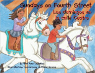 Sundays on Fourth Street/Los domingos en la calle Cuatro - Amy Costales
