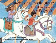 Sundays on Fourth Street/Los Domingos En La Calle Cuatro