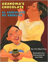Grandma's Chocolate / El chocolate de Abuelita - Mara Price, Gabriela Baeza Ventura, Lisa Fields (Illustrator)