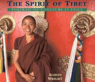 The Spirit of Tibet: Portrait of a Culture in Exile