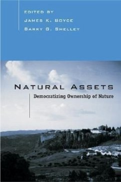 Natural Assets: Democratizing Ownership of Nature - Cooper, Robert Leon Blyce, James K. Shelley, Barry G.