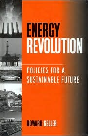 Energy Revolution: Policies for a Sustainable Future - Howard Geller