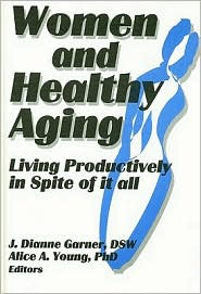 Women and Healthy Aging - J Dianne Garner, Alice A Young