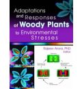 Adaptations and Responses of Woody Plants to Environmental Stresses - Rajeev Arora
