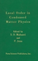 Local Order in Condensed Matter Physics - S.D. Mahanti; P Jena; S.D. Mahanti; P. Jena