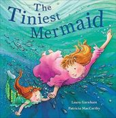 The Tiniest Mermaid - Garnham, Laura / MacCarthy, Patricia