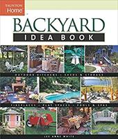 Backyard Idea Book: Outdoor Kitchens, Sheds & Storage, Fireplaces, Play Spaces, Pools & Spas - White, Lee Anne