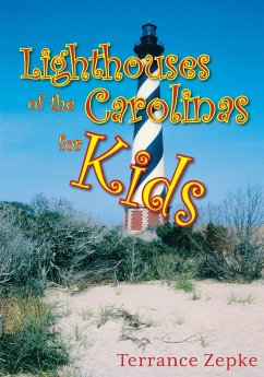 Lighthouses of the Carolinas for Kids - Zepke, Terrance
