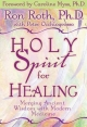 Holy Spirit for Healing - Ron Roth; Peter Occhiogrosso