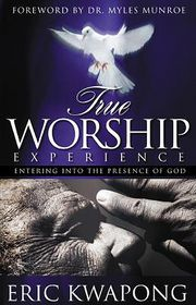 True Worship Experience - Eric Kwapong