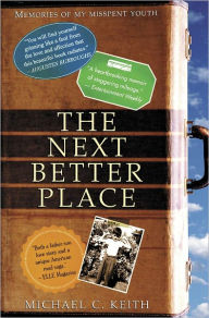 The Next Better Place - Michael C. Keith