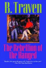 The Rebellion of the Hanged - B Traven