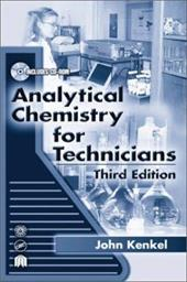 Analytical Chemistry for Technicians, Third Edition - Kenkel, John