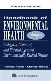 Handbook of Environmental Health, Fourth Edition, Volume I: Biological, Chemical, and Physical Agents of Environmentally Related D - Koren, G. Ed. / Bisesi, Michael S. / Koren, Herman