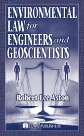 Environmental Law for Engineers and Geoscientists EMS, and Landscapes - Aston, Robert Lee