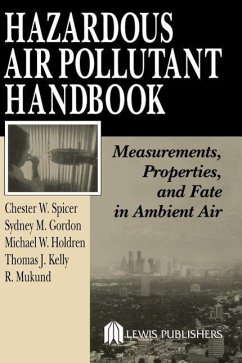 Hazardous Air Pollutant Handbook: Measurements, Properties, and Fate in Ambient Air - Spicer, Chester W. Kelly, Thomas J. Gordon, Sydney M.