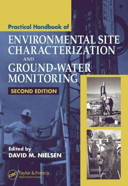 Practical Handbook of Environmental Site Characterization and Ground-Water Monitoring - David M. Nielsen