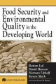 Food Security and Environmental Quality in the Developing World - Rattan Lal; David O Hansen; Norman Uphoff