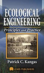 Ecological Engineering: Principles and Practice - Kangas, Patrick C. / Kangas, Kangas / Kangas, Patrick