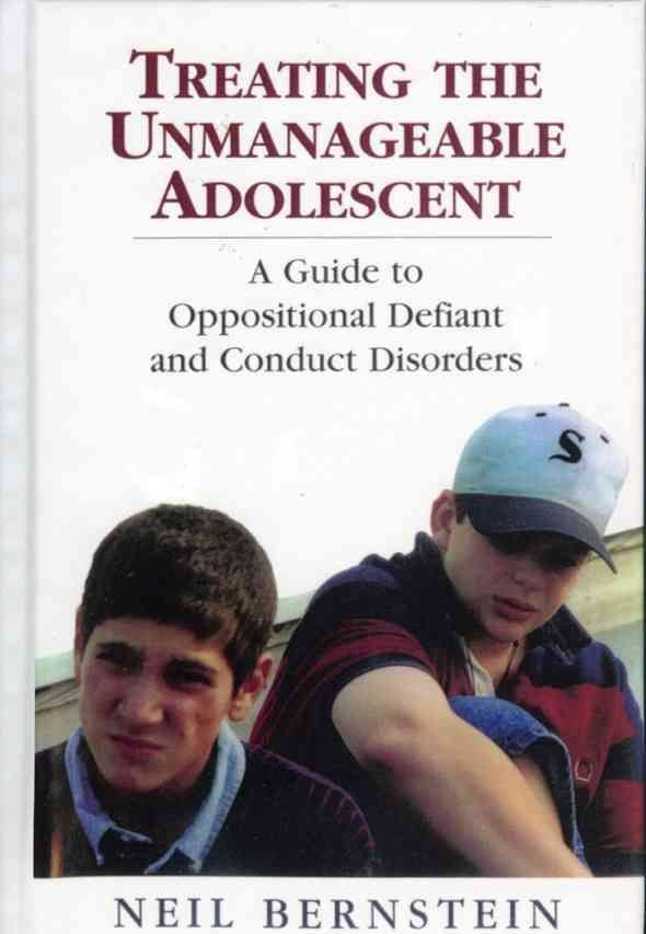 Treating the Unmanageable Adolescent - Neil I. Bernstein