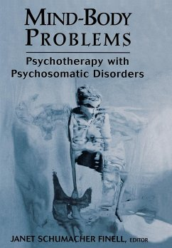 Mind-Body Problems: Psychotherapy with Psychosomatic Disorders - Finell, Janet Schumacher