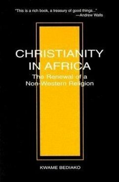 Christianity in Africa: The Renewal of a Non-Western Religion - Bediako, Kwane; Bediako, Kwame
