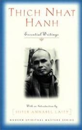 Thich Nhat Hanh: Essential Writings - Ellsberg, Robert / Laity, Annabel / Nhat Hanh, Thich