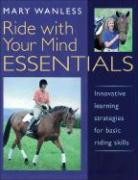 Ride with Your Mind Essentials: Innovative Learning Strategies for Basic Riding Skills