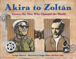 Akira to Zoltan: Twenty-Six Men Who Changed the World