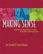 Making Sense: Small-Group Comprehension Lessons for English Language Learners