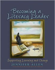 Becoming a Literacy Leader: Supporting Learning and Change - Jennifer Allen