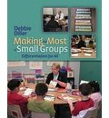 Making the Most of Small Groups - Debbie Diller